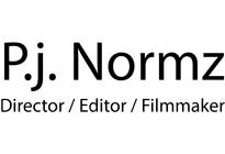 Pj Normz - Director / Editor / Filmmaker